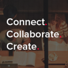 Connect, Collaborate, Create.